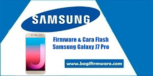 Firmware dan Cara Flash Samsung galaxy J7 Pro SM-J730G Indonesia
