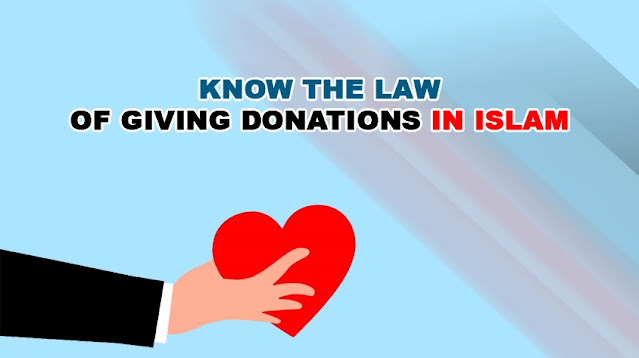 Know the Law of Giving Donations in Islam