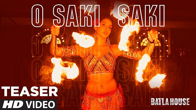 Dilbar girl Nora Fatehi new item song o saki saki from batla house movie teaser released actress shows her killing belly dance move