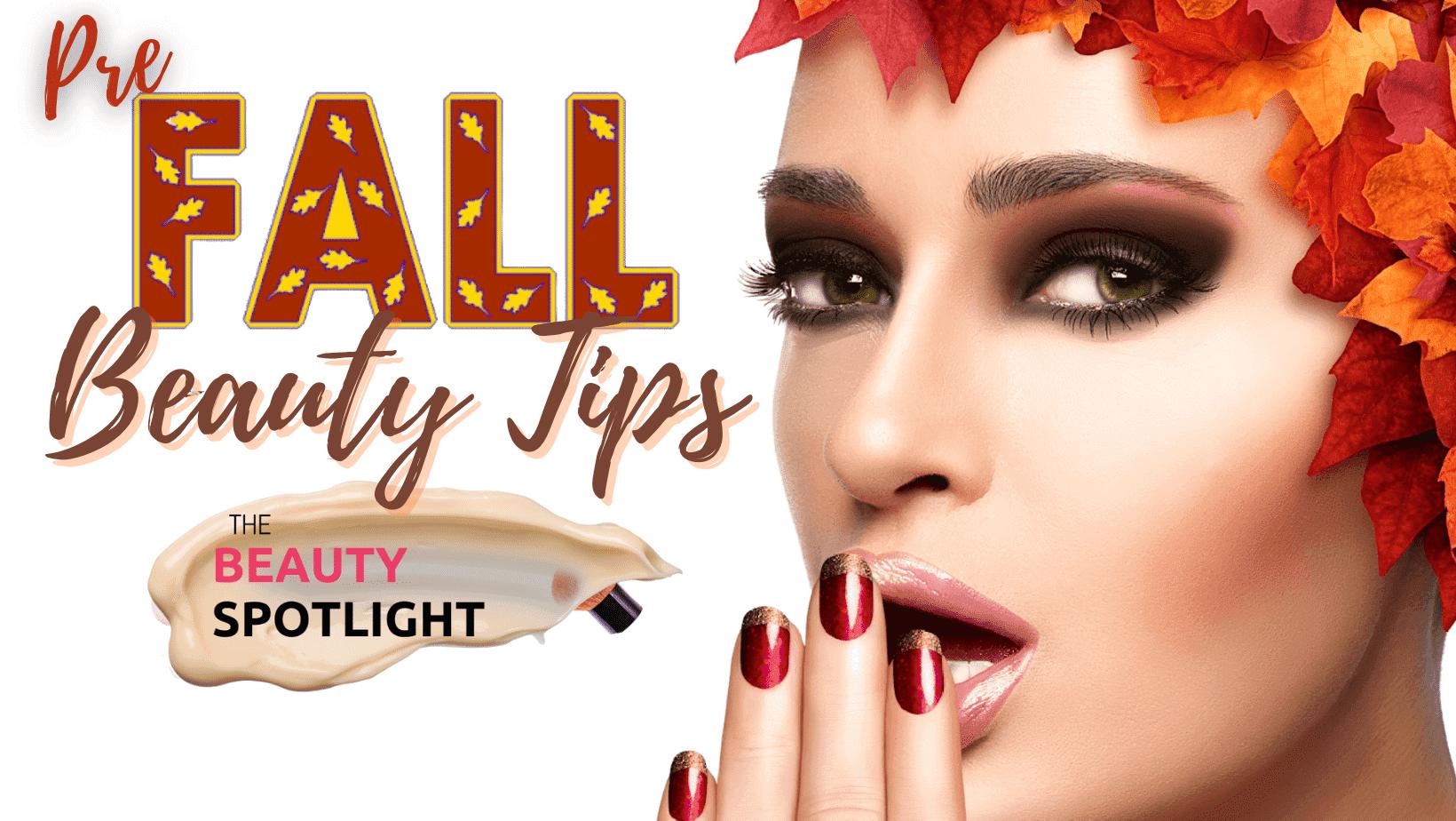 Prefall Beauty Tips By Barbies Beauty Bits