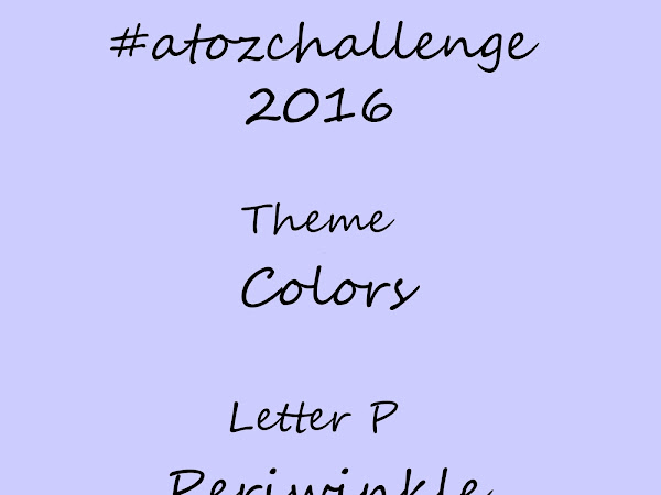 #atozchallenge 2016//P is for Periwinkle