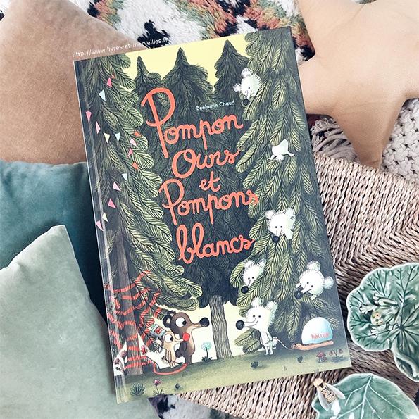 Pompons ours et Pompons blancs : Le nouvel album de Benjamin Chaud