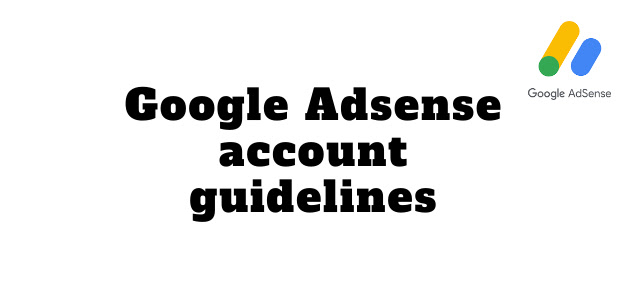 Google Adsense account guidelines