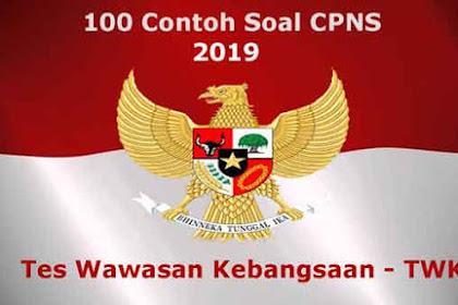 100 Contoh Soal Tes Wawasan Kebangsaan - TWK CPNS 2019