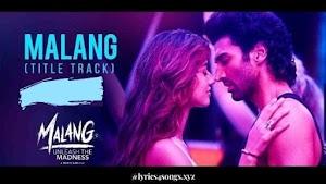 मलंग MALANG (Title Track) LYRICS – Malang