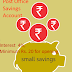 Post Office Savings Account - 4%, Minimum Rs. 20 for opening