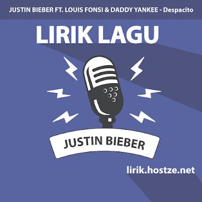 Lirik Lagu Despacito - Justin Bieber Ft. Louis Fonsi & Daddy Yankee - Lirik Lagu Barat