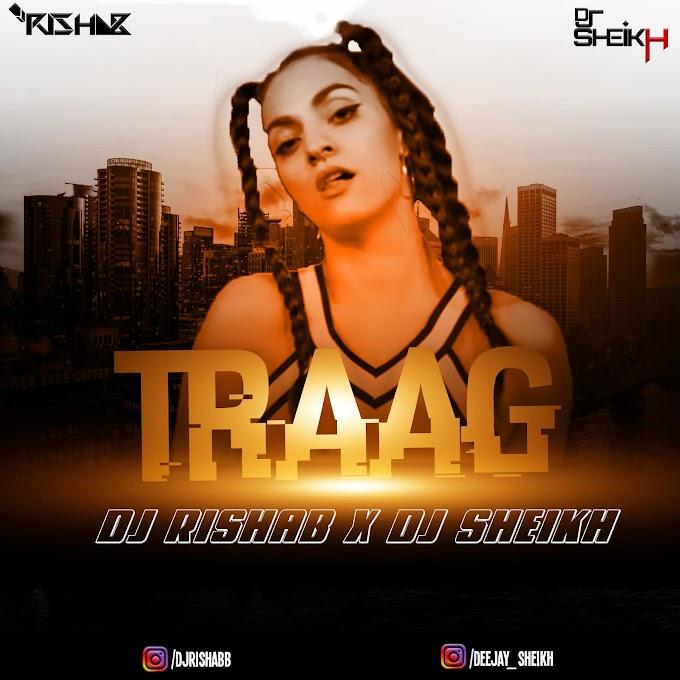 TRAAG - [ REMIX ] - DJ RISHAB x DJ SHEIKH