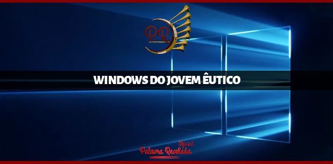 WINDOWS DO JOVEM ÊUTICO