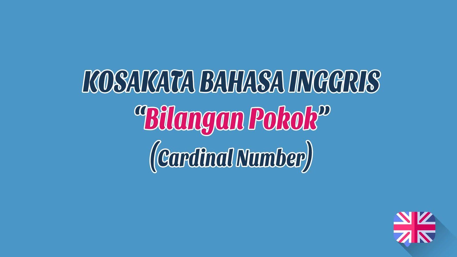 Cardinal number - Bilangan Pokok + Pronunciation (Kosakata Bahasa Inggris)
