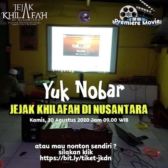 Catatan Seruan Untuk Nonton Bareng Film Jejak Khilafah Di Nusantara