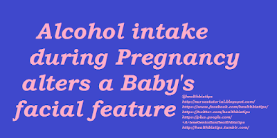Alcohol intake during Pregnancy alters a Baby's facial feature