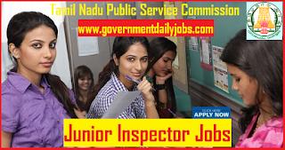 TNPSC Recruitment 2018 Notification of 30 Junior Inspector Posts | Apply Now