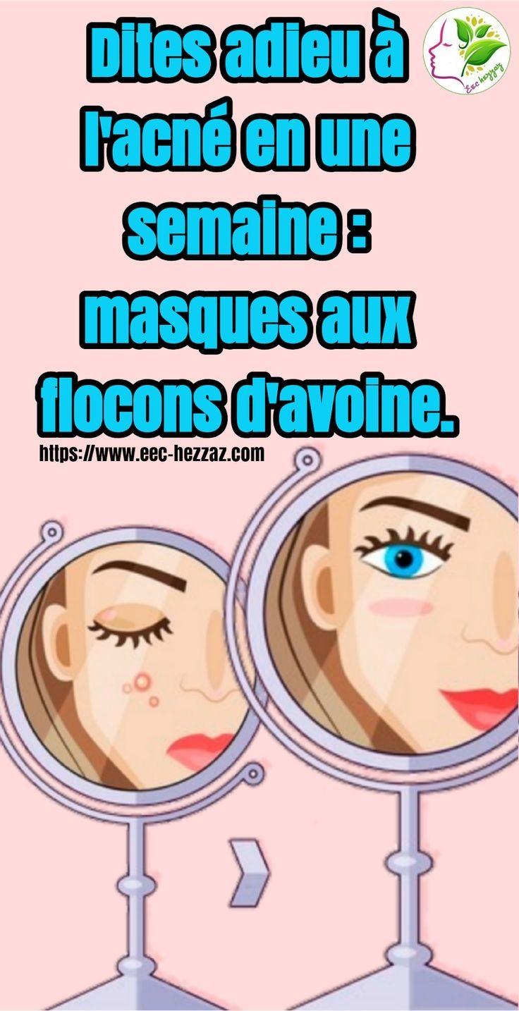Dites adieu à l'acné en une semaine : masques aux flocons d'avoine.