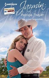 Patricia Thayer - Un Amor Imposible