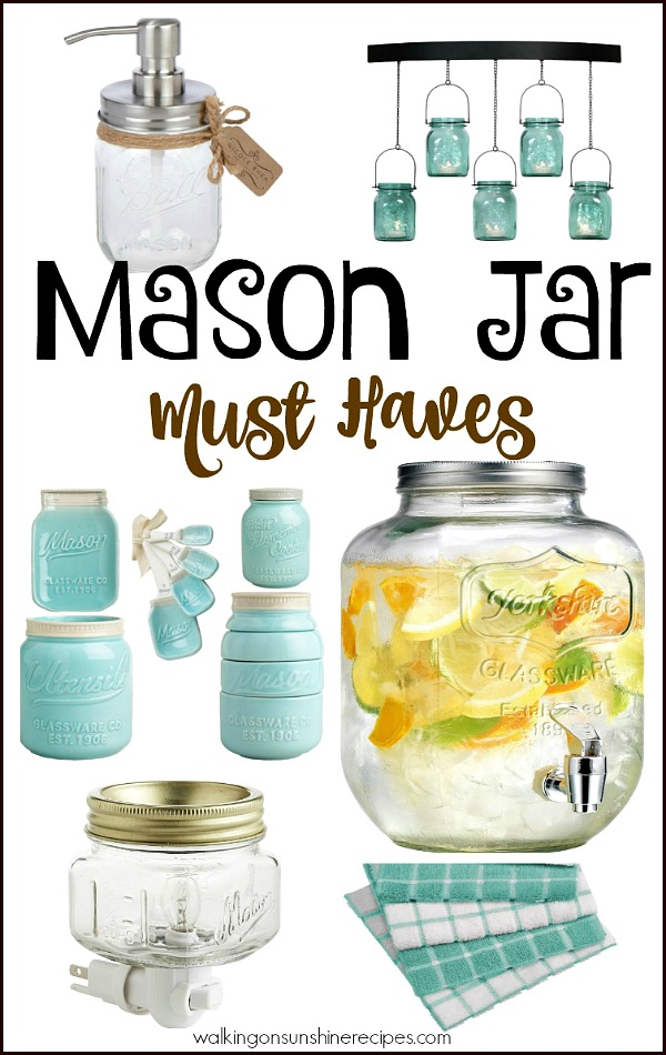 Mason jar Must Haves Friday Favorites from Walking on Sunshine Recipes