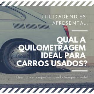 quilometragem ideal para carros usados existe?