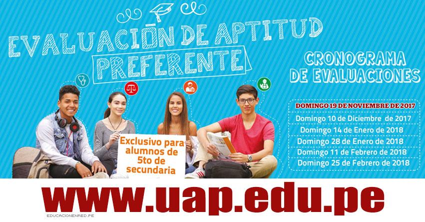 UAP: Resultados Examen Admisión Preferencial 2017 (19 Noviembre) Evaluación de Aptitud 5to. Secundaria - Universidad Alas Peruanas - www.uap.edu.pe