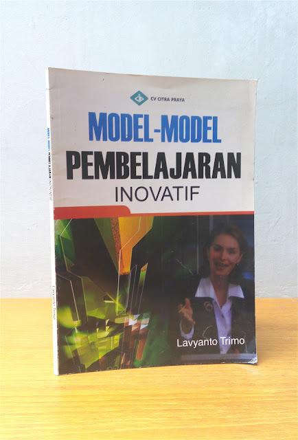 MODEL-MODEL PEMBELAJARAN INOVATIF, Lavyanto Trimo