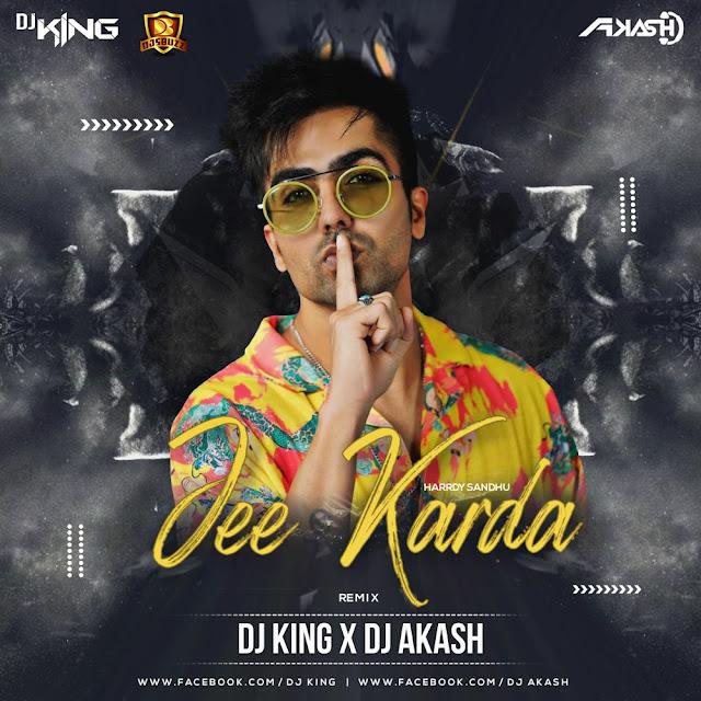 Jee Karde (Remix) – DJ King & AkashMusZik