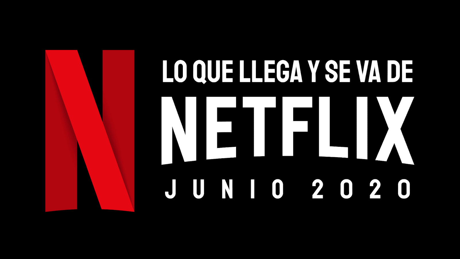Estrenos de Netflix en junio de 2020.