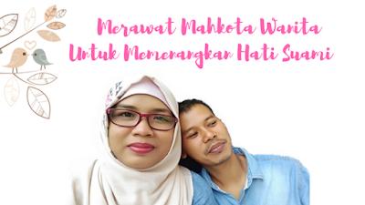 Merawat Mahkota Wanita untuk Memenangkan Hati Suami