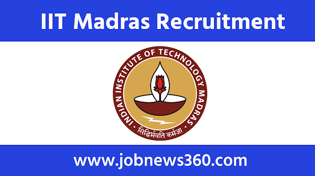 IIT Madras Recruitment 2021 for Senior Technician & Junior Research Fellow