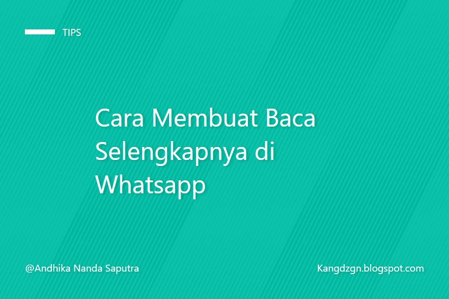 Cara Membuat Baca Selengkapnya di Whatsapp