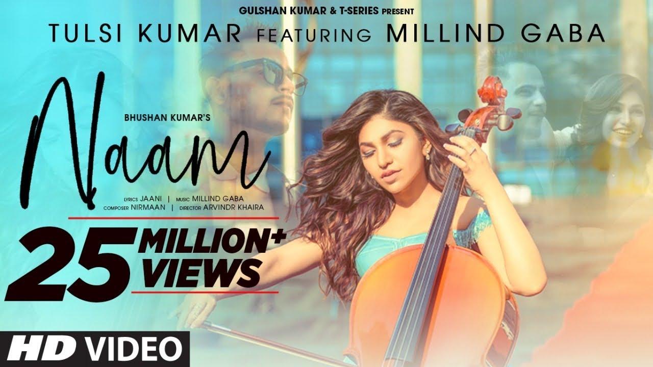 Naam Lyrics - Tulsi Kumar Ft. Millind Gaba | Jaani | Nirmaan | Bhushan Kumar
