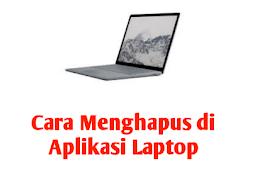Cara Menghapus / Uninstall Aplikasi di Laptop Windows 10 Tanpa Ribet