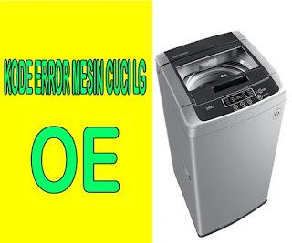 kode error OE mesin cuci LG, cara memperbaiki kode error OE mesin cuci LG