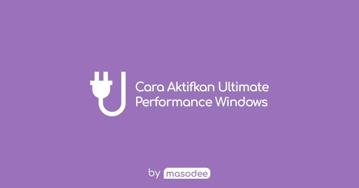 Cara Mengaktifkan Ultimate Performance di Windows 10