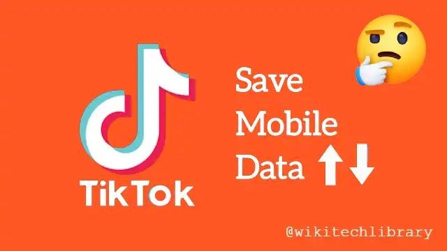 How to save mobile data on TikTok Application