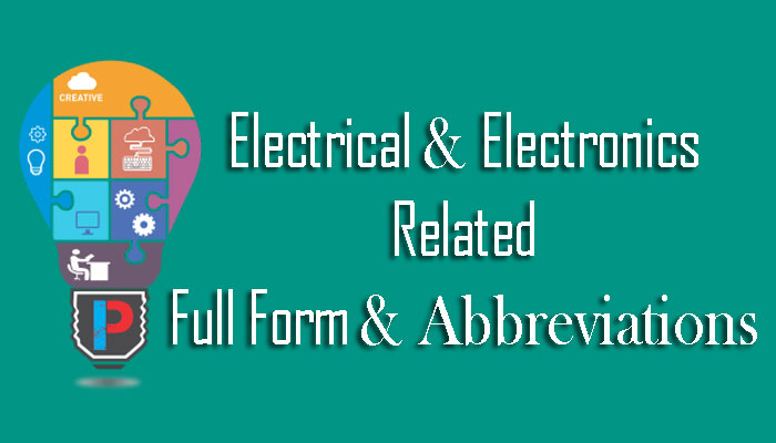 Electrical & Electronics Abbreviations & Full forms