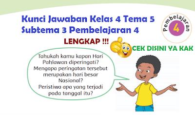 Kunci Jawaban Kelas 4 Tema 5 Subtema 3 Pembelajaran 4 www.simplenews.me
