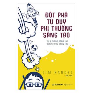 Đột Phát Tư Duy Phi Thường Sáng Tạo ebook PDF-EPUB-AWZ3-PRC-MOBI