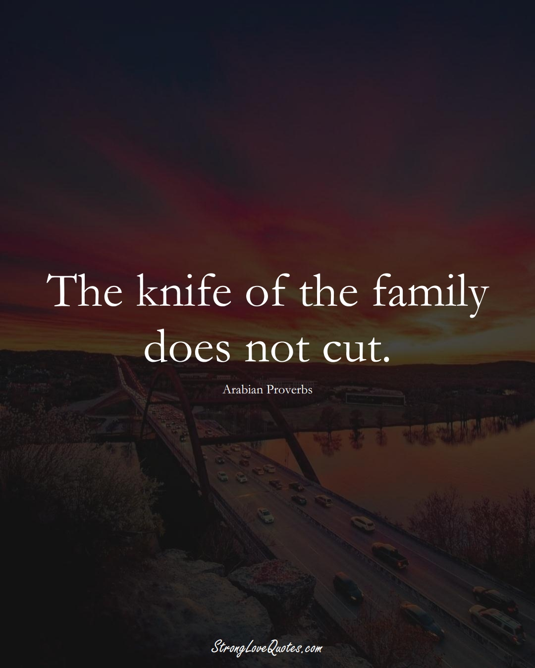 The knife of the family does not cut. (Arabian Sayings);  #aVarietyofCulturesSayings