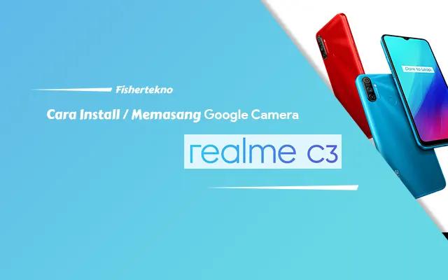 Install GCam realme C3 / Narzo 20A