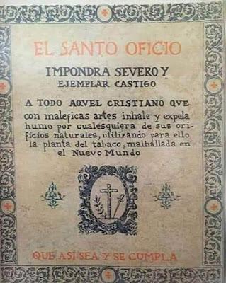PARA LA INQUISICIÓN FUMAR ERA UNA HEREJÍA  Y este cartel de la época lo confirma
