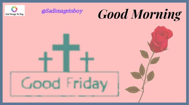 Good Friday Images | good morning friday god images, images on good friday, good morning friday images with quotes