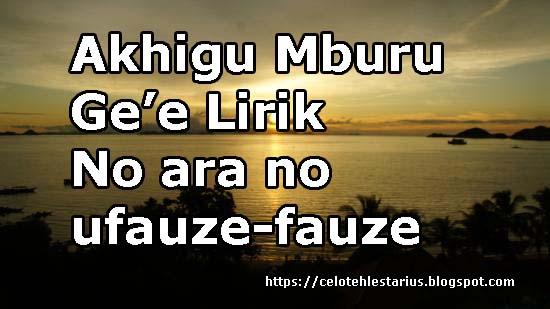 Akhigu Mburu Ge'e Lirik |No ara no ufauze-fauze