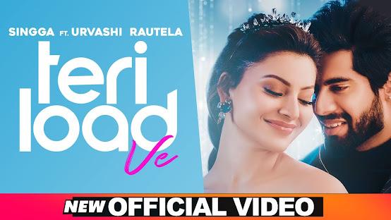 Teri Load Ve Song Lyrics - SINGGA | Urvashi Rautela | Latest Punjabi Song 2021 - New Punjabi Songs Lyrics Planet