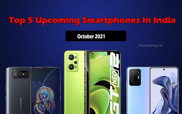 Top 5 Upcoming Smartphones In India-October 2021