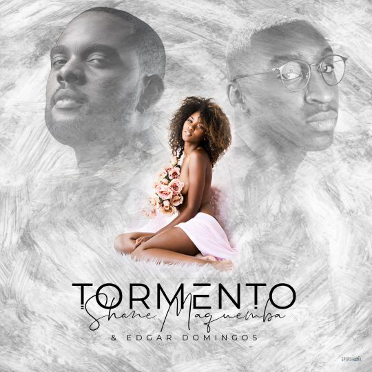 Shane Maquemba - Tormento(feat. Edgar Domingos) [Download] mp3