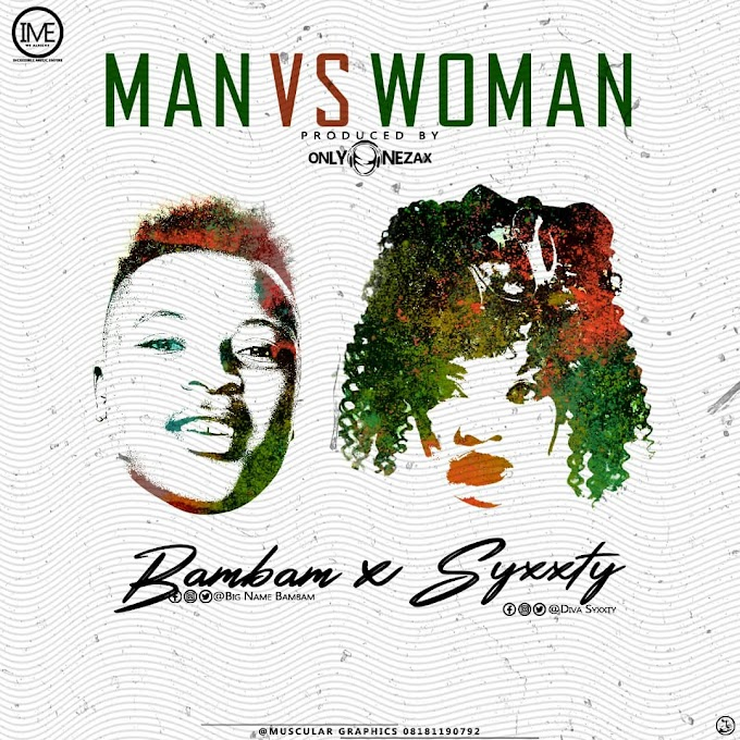 MUSIQ: BamBam x Syxxty-Man vs Woman [Prod By Onlyonezax]