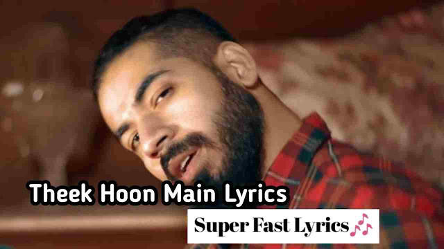 Theek Hoon Main Lyrics - Fotty Seven