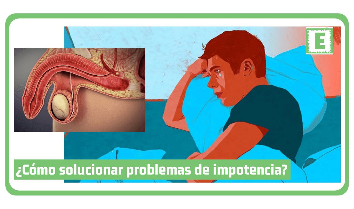 Cómo Solucionar Problemas de Impotencia
