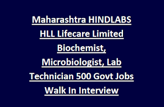 Maharashtra HINDLABS HLL Lifecare Limited Biochemist, Microbiologist, Lab Technician 500 Govt Jobs Walk In Interview