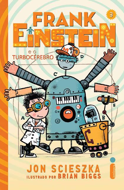 Frank Einstein e o turbocérebro Jon Scieszka