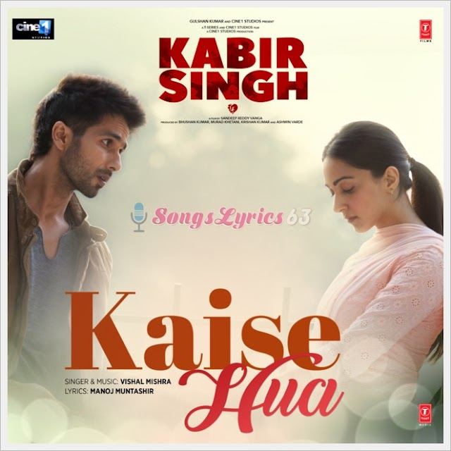 Kaise Hua Lyrics ft. Vishal Mishra - Kabir Singh